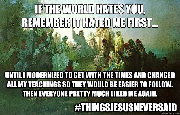 #ThingsJesusNeverSaid